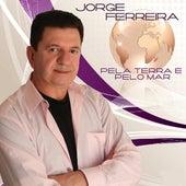 Pela Terra E Pelo Mar by Jorge Ferreira