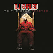 We The Best Forever by DJ Khaled