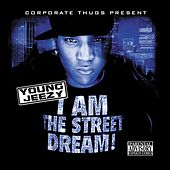 I am the Street Dream by Young Jeezy
