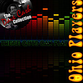 These Guys Can Play - [The Dave Cash Collection] by Ohio Players