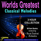 World's Greatest Classical Melodies by Conducted By William Bowles The Royal Festival Orchestra