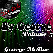 By George Volume 5 - [The Dave Cash Collection] by George McCrae