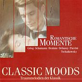 Classic Moods - Grieg, E. / Schumann, R. / Faure, G. / Tchaikovksy, P.I. / Puccini, G. / Debussy, C. / Brahms, J. / Mussorgsky, M.P. by Various Artists