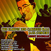 The Famous 1938 Carnegie Hall Jazz Concert - Benny Goodman (Remastered) by Benny Goodman