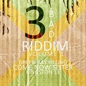 3 Bad Riddim Vol 1 by Various Artists