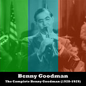 The Complete Benny Goodman (1928-1929) by Benny Goodman