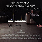 The Alternative Classical Chillout Album by Royal Philharmonic Orchestra