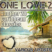 One Love 2 - Another 20 Caribbean Classics by Various Artists