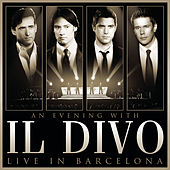 An Evening With Il Divo - Live in Barcelona by Il Divo
