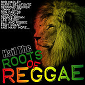 Hail The Roots Of Reggae by Various Artists