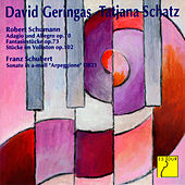 Schumann: Adagio and Allegro - Fantasiestücke - Stücke im Volkston - Schubert: Arpeggione Sonata by David Geringas