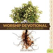 Worship Devotional - December by Various Artists