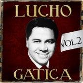 Lucho Gatica. Vol. 2 by Lucho Gatica