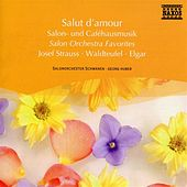 Salut D'Amour - Salon Orchestra Favorites by Georg Huber