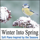 Winter Into Spring (Soft Piano Inspired by the Seasons) by Robbins Island Music Group