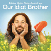 Our Idiot Brother (Original Motion Picture Soundtrack) by Various Artists