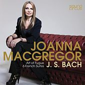 Art of Fugue & 6 French Suites by Joanna MacGregor