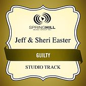Guilty (Studio Track) by Jeff and Sheri Easter