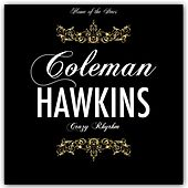 Crazy Rhythm by Coleman Hawkins