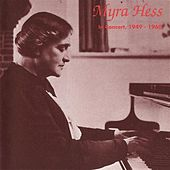 Hess: Legendary Public Performances, 1949-1960 by Myra Hess