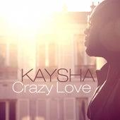 Crazy Love Remixes by Kaysha