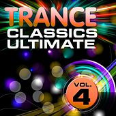 Trance Classics Ultimate, Vol. 4 (Back to the Future, Best of Club Anthems) by Various Artists