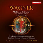 Wagner: Meistersinger - Deux Entreactes tragiques - Eine Faust-Overture - Overture to Columbus by Neeme Jarvi