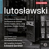 Lutoslawski: Vocal works by Various Artists