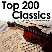 Top 200 Classics – The Very Best Of Classical Music by Various Artists