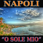 Napoli 'o sole mio' by Various Artists