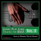 Gospel Play-Along Tracks for Bass Vol. 3 by Fruition Music Inc.