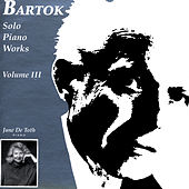 Bartok, Solo Piano Works, Vol. Iii - De Toth by Bela Bartok
