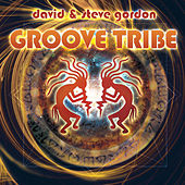 Groove Tribe by David and Steve Gordon