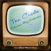 The Crests - The Extended Play Collection by The Crests