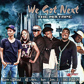 We Got Next (The MixTape) [K-Street Records Presents:] by Various Artists
