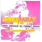 Club Azuli - Future Sound Of The Dance Underground - 01/06 Unmixed DJ Format by Various Artists