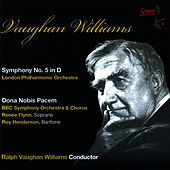 Williams: Symphony No. 5 in D; Dona Nobis Pacem by London Philharmonic Orchestra