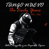 Tango Nuevo - The Early Years (1950 - 1955), Vol. 2 by Astor Piazzolla