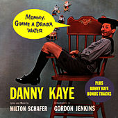 Mommy, Gimme a Drinka Water by Danny Kaye
