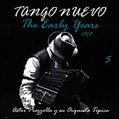 Tango Nuevo - The Early Years (1959), Vol. 5 by Astor Piazzolla