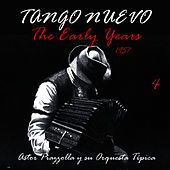Tango Nuevo - The Early Years (1957), Vol. 4 by Astor Piazzolla
