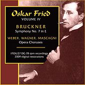 Wagner, R. / Weber, C.M. Von / Mascagni, P.: Opera Choruses / Bruckner, A.: Symphony No. 7 (Oskar Fried, Vol. 4) (Fried) (1924, 1927) by Oskar Fried