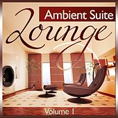 Lounge Ambient Suite, Vol. 1 (Deluxe Chill Out, Downbeat and Island Ibiza Del Mar Finest) by Various Artists