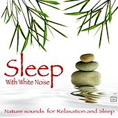 Sleep With White Noise by Nature Sound