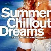 Summer Chill Out Dreams for more than one season (Balearic Island and Lounge Del Mar Downbeat) by Various Artists