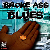 Broke Ass Blues von Various Artists