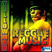 Reggae Music by Yellowman
