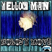 Nobody Move by Yellowman