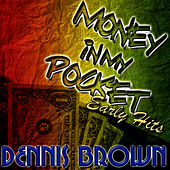 Money In My Pocket: Early Hits by Dennis Brown
