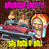 American Graffiti - '50s Rock N' Roll (Soundtrack To The '50s) by Various Artists